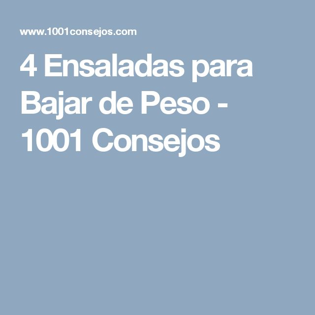 4 Ensaladas para Bajar de Peso - 1001 Consejos