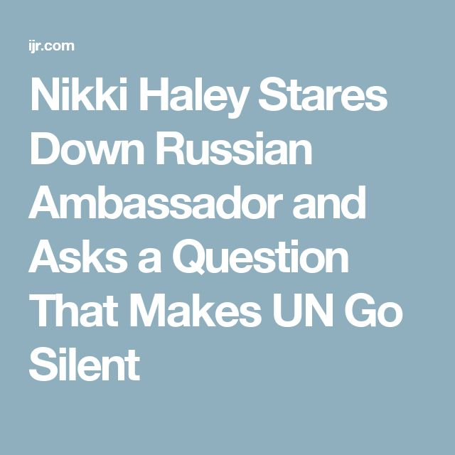 Nikki Haley Stares Down Russian Ambassador and Asks a Question That Makes UN Go Silent