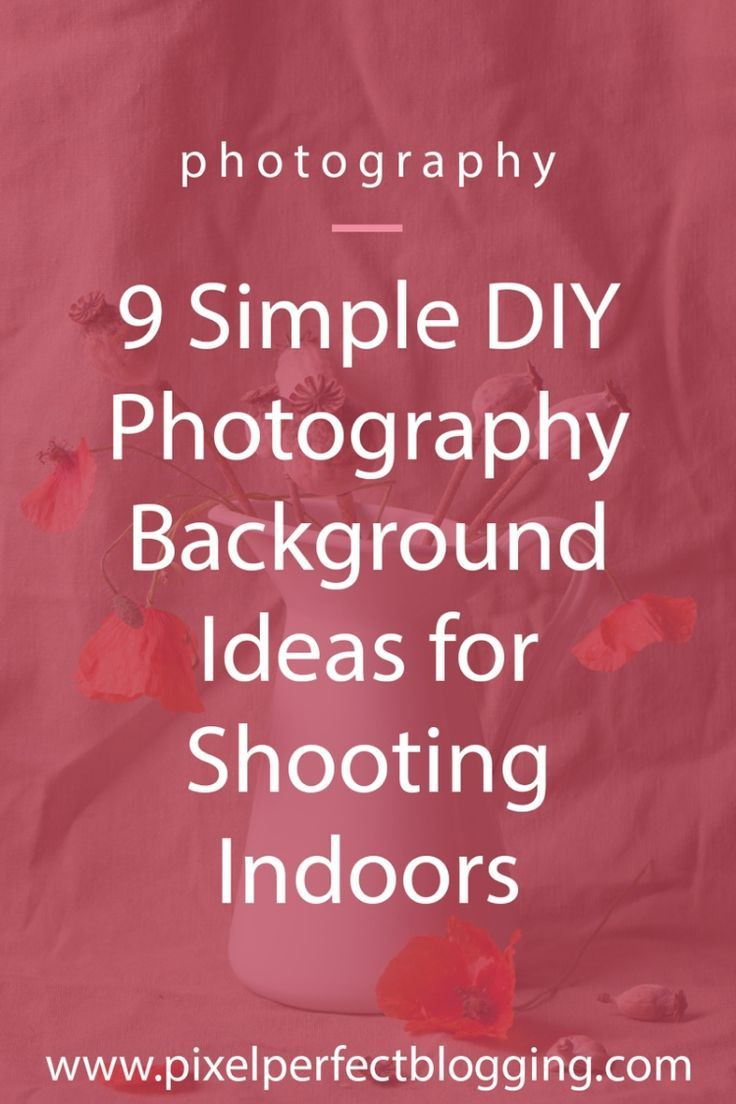 9 Simple Diy Photography Background Ideas For Shooting Indoors Background For Photography Diy Photography Photography Set Up