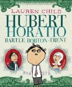 RESPONSIBILITY :  Hubert Horatio Bartle Bobton-Trent by Lauren Child