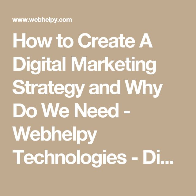 How to Create A Digital Marketing Strategy and Why Do We Need - Webhelpy Technologies - Digital Marketing Institute in faridabad