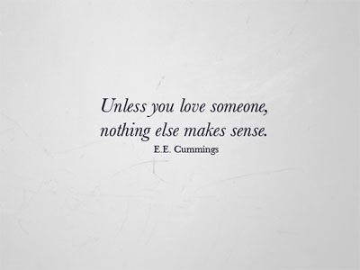 e.e. cummingsQuotes Ee Cummings, Quotes E.E. Cummings, Favorite Quotes, Ee Cummings Quotes, Love Quotes, Eecummings