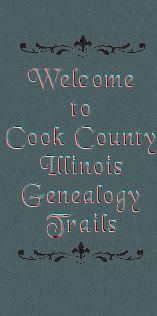 Welcome to COOK county Illinois Genealogy Trails