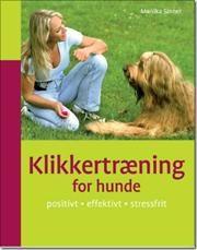 Klikkertræning for hunde af Monika Sinner, ISBN 9788778575357
