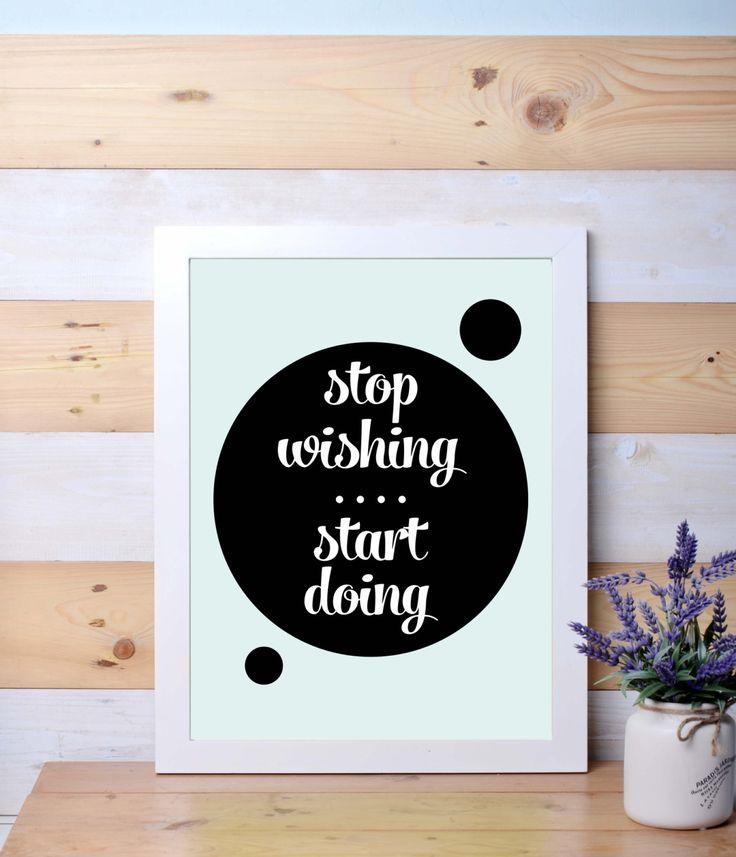 Stop Wishing, Start doing, wall poster, digital art, wall decor by LanternLife on Etsy