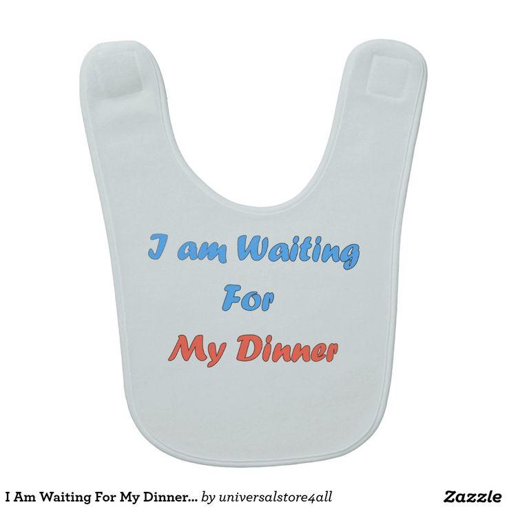 I Am Waiting For My Dinner Baby Bib