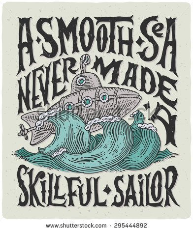 """Vintage poster with motivational lettering """"A smooth sea never made a skillful sailor"""" and steampunk illustration of submarine in storm."""