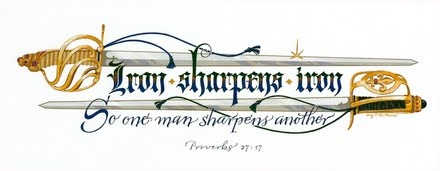 Iron Sharpens Iron  So one man sharpens another  Proverbs 27:17
