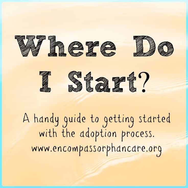 A guide to getting started with the adoption process.