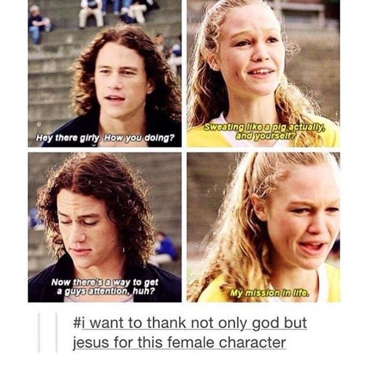 """10 Things I Hate About You"" is one of favorite movies. I always loved Kat...maybe that's why I'm the way I am."
