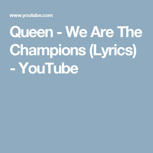 Queen - We Are The Champions (Lyrics) - YouTube