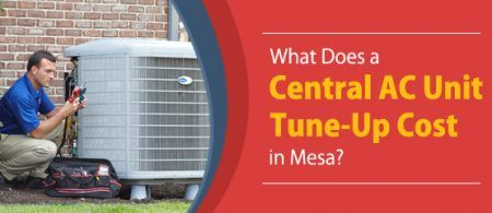 What Does a Central AC Unit Tune-Up Cost in Mesa? - http://hayscoolingandheating.com/what-does-a-central-ac-unit-tune-up-cost-in-mesa/