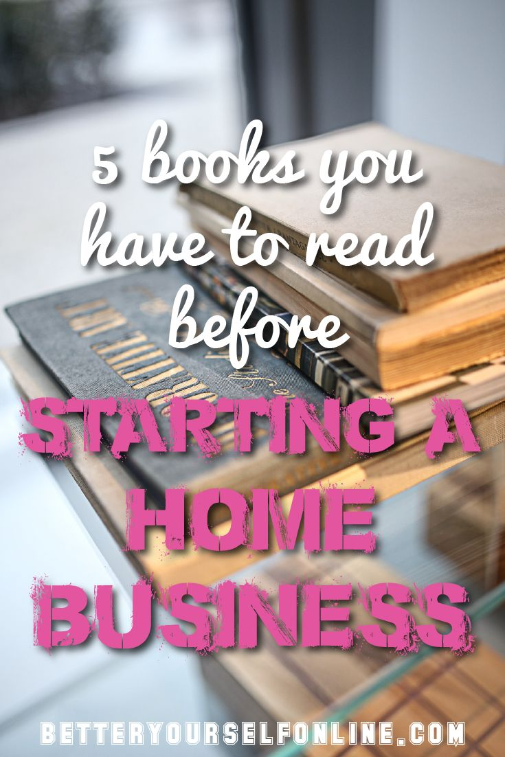 5 Books You Have to Read Before Starting a Home Business