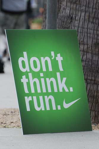 Don't think. run!