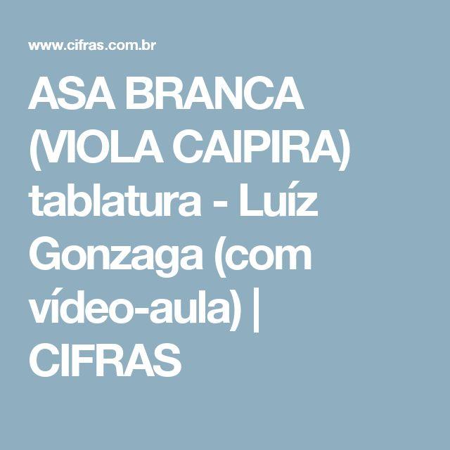 ASA BRANCA (VIOLA CAIPIRA) tablatura - Luíz Gonzaga (com vídeo-aula)   CIFRAS
