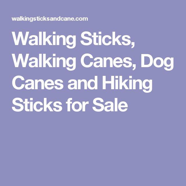 Walking Sticks, Walking Canes, Dog Canes and Hiking Sticks for Sale