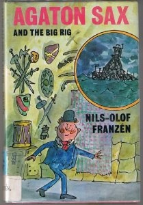 Agaton Sax and the Big Rig (extended), 1976, written by Nils-Olof Franzen, illustrated by Quentin Blake