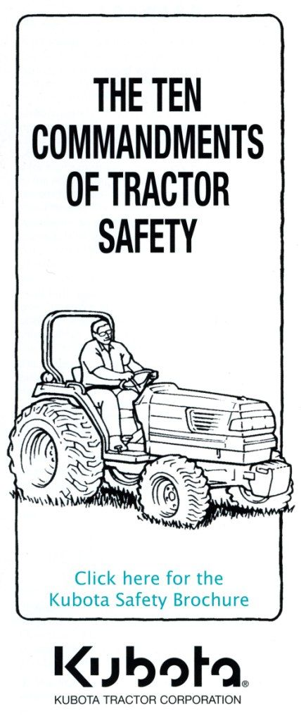 Practice Farm Safety and check out Kubota Safety Ten Commandments
