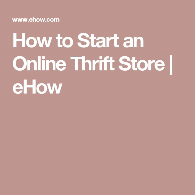 How to Start an Online Thrift Store | eHow