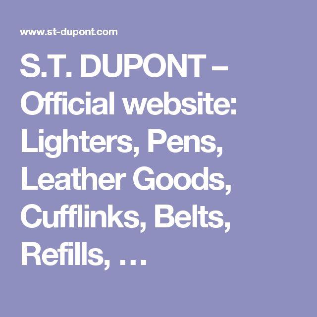 S.T. DUPONT – Official website: Lighters, Pens, Leather Goods, Cufflinks, Belts, Refills, …