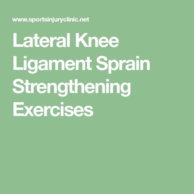 Lateral Knee Ligament Sprain Strengthening Exercises