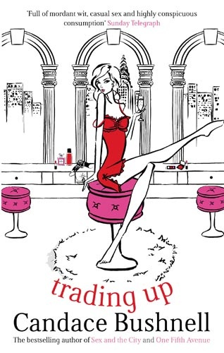 """Trading Up by Candace Bushnell. Illustration by Megan Hess. """"Megan Hess has illustrated for some of the world's top fashion designers, publications, department stores and best selling books."""" I have started to notice a link between Chick Lit cover illustrators working in fashion illustration also."""
