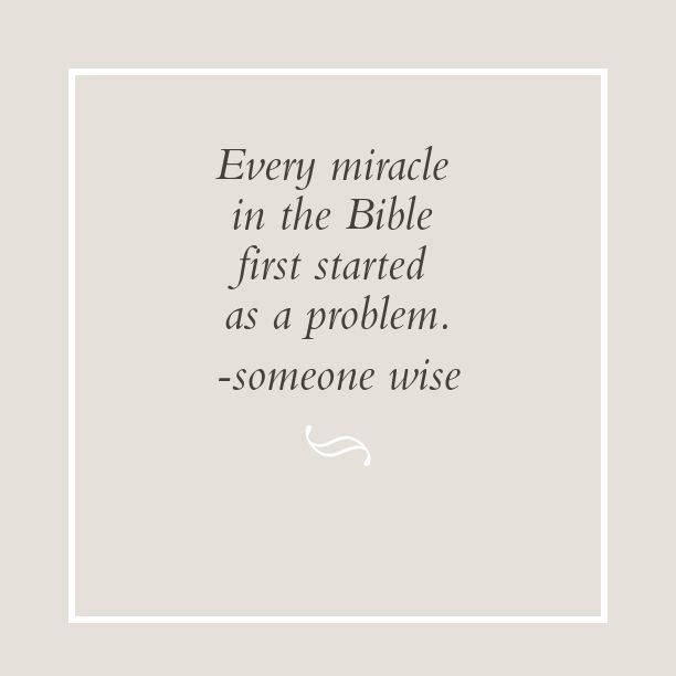Image result for every miracle in the bible started as a problem