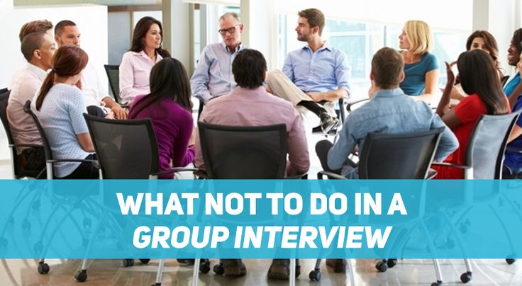 Got a group interview coming up? Don't do these things!