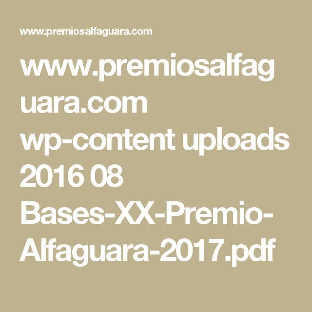 www.premiosalfaguara.com wp-content uploads 2016 08 Bases-XX-Premio-Alfaguara-2017.pdf