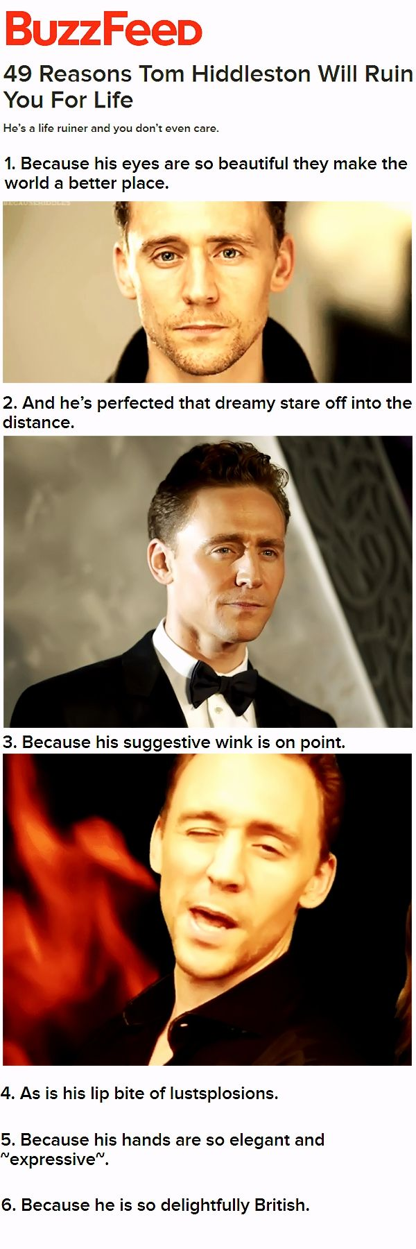 http://www.buzzfeed.com/jennaguillaume/reasons-tom-hiddleston-will-ruin-you-for-life