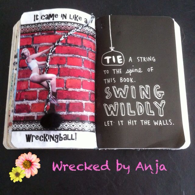 Tie a string to the spine of this book. Swing wildly. Let it hit the walls - Wrecked by Anja