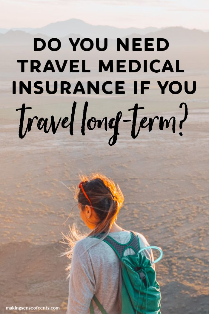 Do You Need Travel Medical Insurance If You Travel Long Term