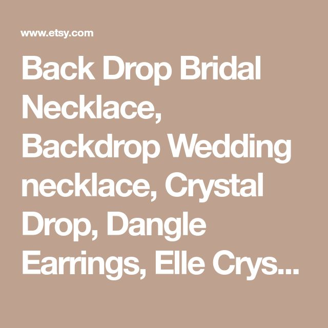 Back Drop Bridal Necklace, Backdrop Wedding necklace, Crystal Drop, Dangle Earrings, Elle Crystal Back Drop necklace SET