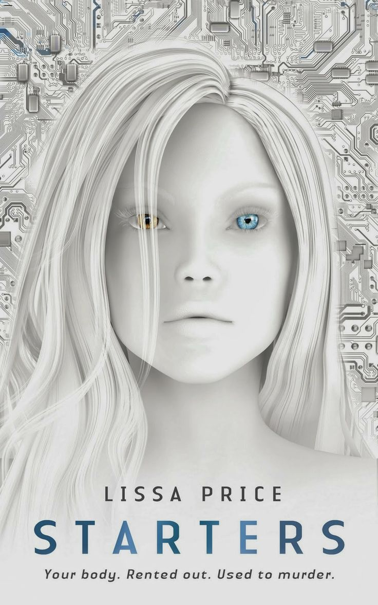 Starters  Author: Lissa Price