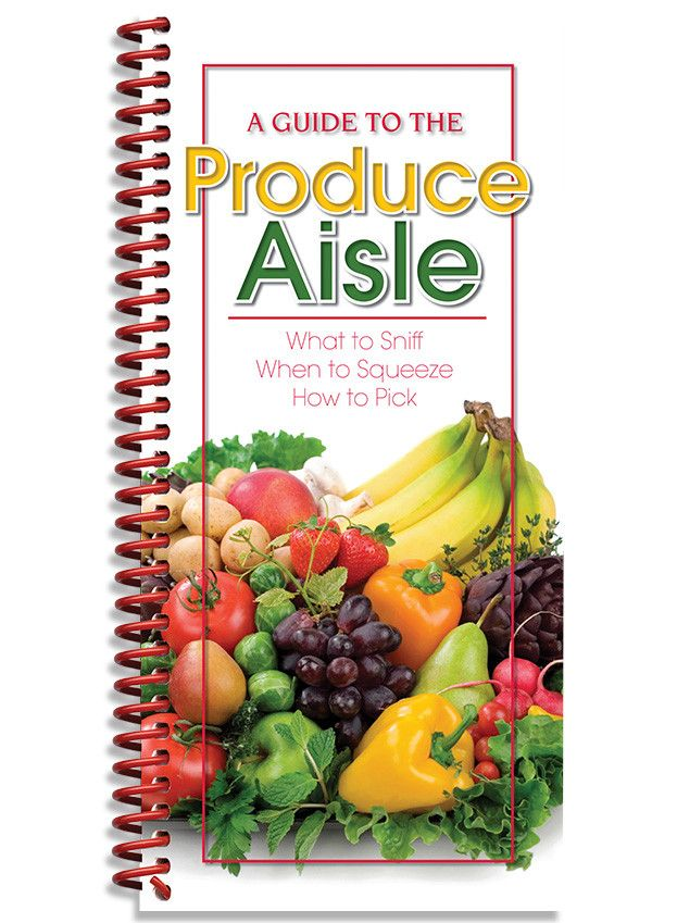 A Guide to the Produce Aisle - What to Sniff. When to Squeeze. How to – The Kitchen Kettle