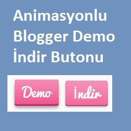 Animasyonlu Blogger Demo İndir Butonu