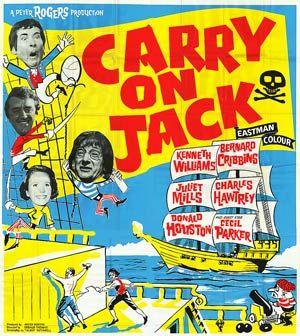 Carry On Jack (1964) GB  C-91m. D: Gerald Thomas. Bernard Cribbins, Juliet Mills, Kenneth Williams, Charles Hawtrey, Donald Houston, Peter Gilmore, Jim Dale, Cecil Parker. 18/03/07.