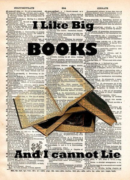 I like big BOOKS and I cannot lie...you know you just sang it. So you need this print so your friends will sing it when they see it. These unique and original artwork are printed on authentic vintage