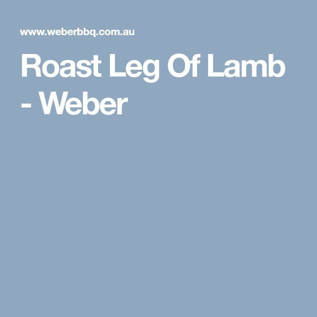 Roast Leg Of Lamb - Weber