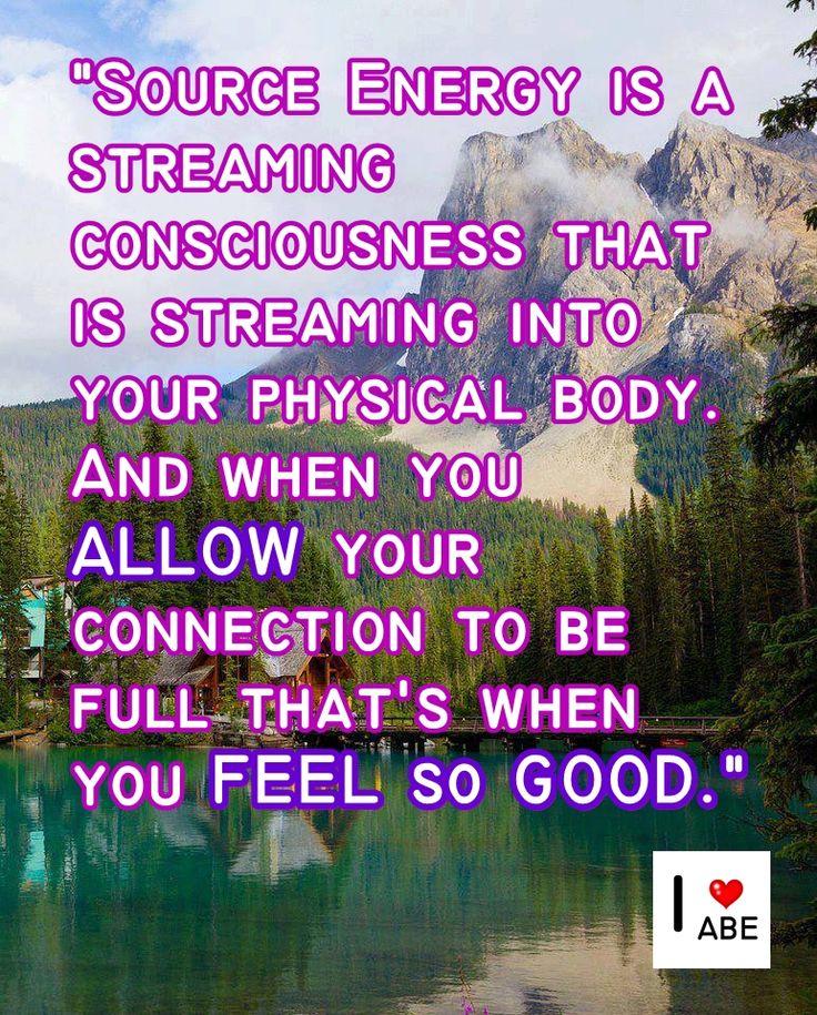 La Fuente de Energía es una trasmisión de conciencia que está fluyendo en tu cuerpo físico.  Y cuando PERMITES que tu conexión esté completa, ahí es cuando te SIENTES tan BIEN.