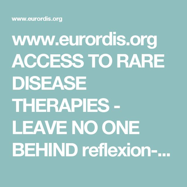 www.eurordis.org ACCESS TO RARE DISEASE THERAPIES - LEAVE NO ONE BEHIND reflexion-paper.pdf