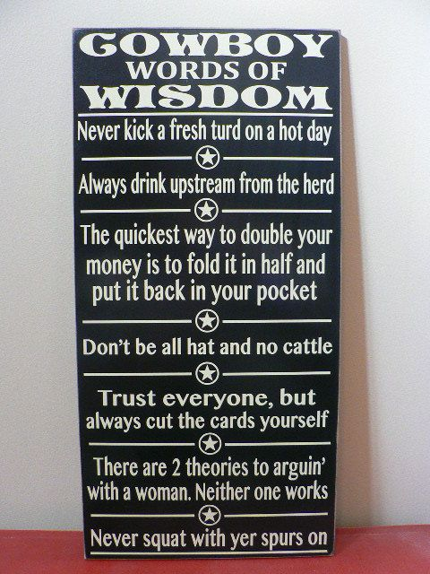 30 Best Images About Cowboy Wisdom On Pinterest Cowgirls