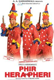 Phir Hera Pheri Movie. Babu Rao, Raju and Shyam, are living happily after having risen from rags to riches. Still, money brings the joy of riches and with it the greed to make more money - and so, with a don as an unknowing investor, Raju initiates a new game.