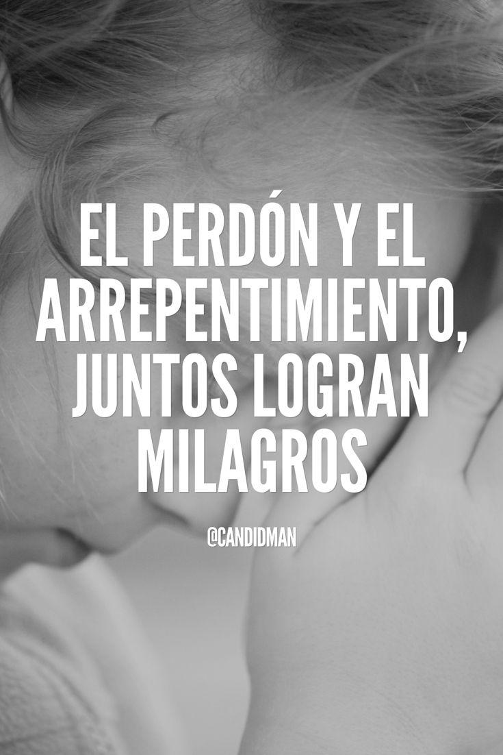 """""""El #Perdon y el #Arrepentimiento, juntos logran #Milagros"""". @candidman #Frases #Reflexion #Candidman"""
