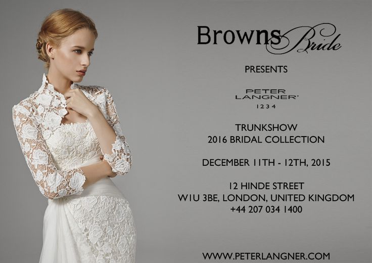2016 Bridal Collection, 11Th-12Th December at @brownsfashion , 12 Hinde Street, London WIU 313E, UNITED KINGDOM. Call to book an appointment +44 207 034 1400
