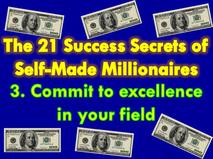 7 secrets of self made millionaire The 21 success secrets of self-made millionaires has 1460 ratings and 73 reviews dvir said: great  7 dedicate yourself to lifelong learning 8 pay yourself.