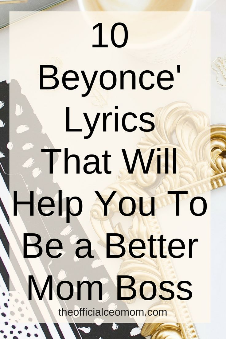 """This is your year to """"run the world""""! Check out these 10 Beyonce' lyrics sure to get you motivated to be a boss mompreneur!"""