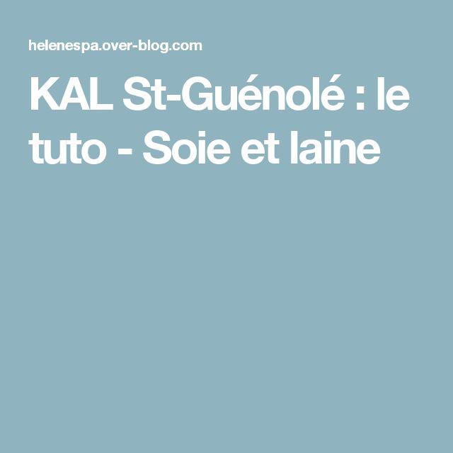 KAL St-Guénolé : le tuto - Soie et laine