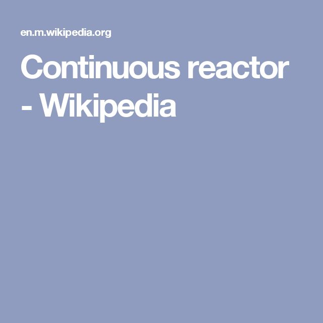 Continuous reactor - Wikipedia