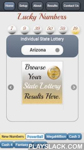 Lucky Number 7  Android App - playslack.com , Generate random numbers for your lottery game, include: Mega Million, Power Ball, Lotto 6, Fantasy 5, cash4 and cash3. Each game can be customized and saved to your phone. This app also provide you with the latest winning numbers for Mega Million and Power Ball.Sliding graphics provide links to 48 state lottery in the U.S.